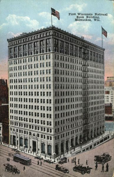 Milwaukee, Wis., First Wisconsin National Bank Building (1910s)
