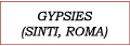 Gypsies (Sinti, Roma)