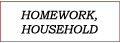 Homework, Household
